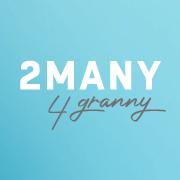 2many4granny